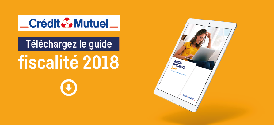 Guide fiscalité 2018 Crédit Mutuel Nord Europe